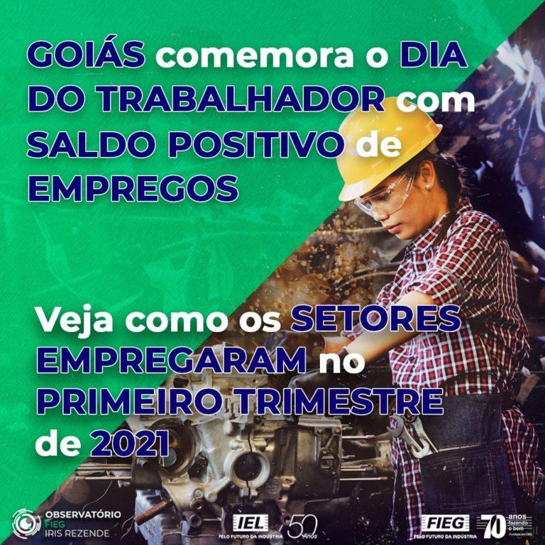 GOIÁS FECHA O MÊS DO TRABALHADOR COM SALDO DE EMPREGOS POSITIVO!