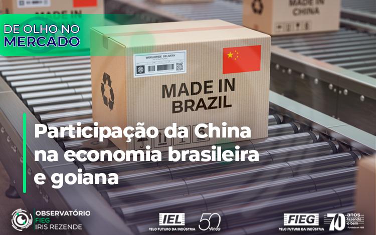 Participação da China na Economia Brasileira e Goiana